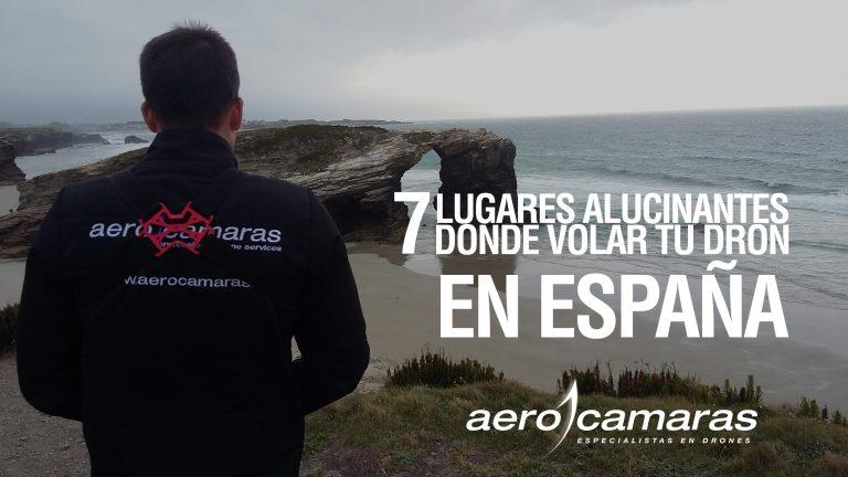 7 lugares alucinantes donde volar tu dron en España
