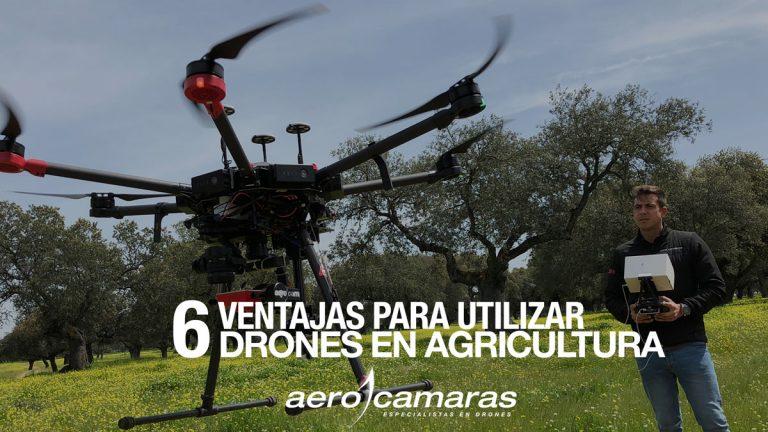Drones en la Agricultura - 6 ventajas para utilizarlos