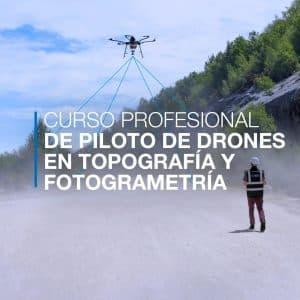 Curso de piloto de drones en topografía y fotogrametría